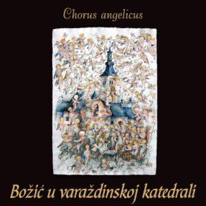Chorus angelicus – Božić u varaždinskoj katedrali