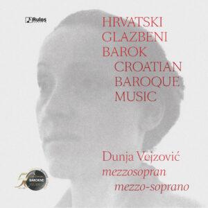 Hrvatski glazbeni barok - Dunja Vejzović